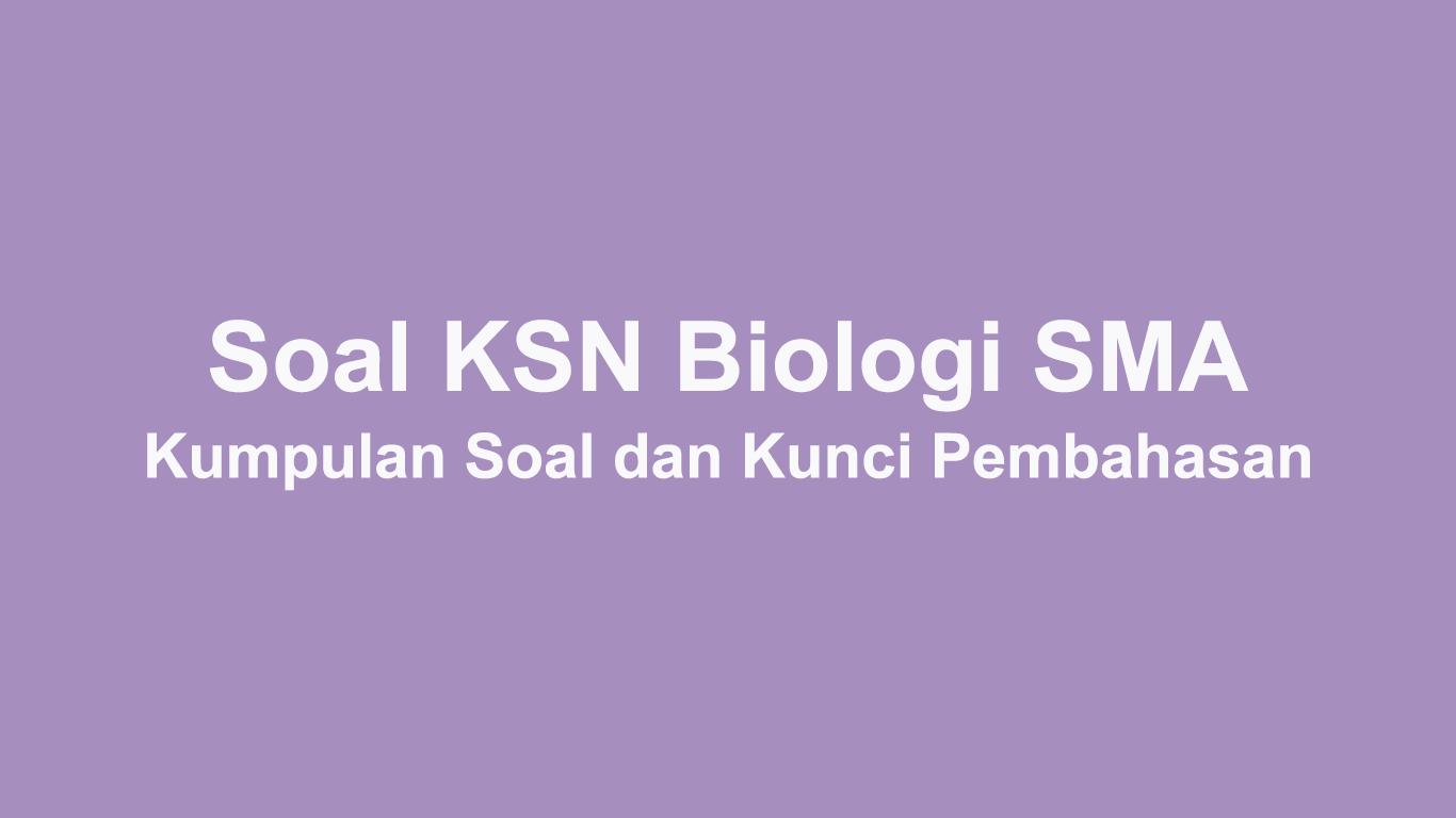 Kumpulan Soal OSN KSN Biologi SMA