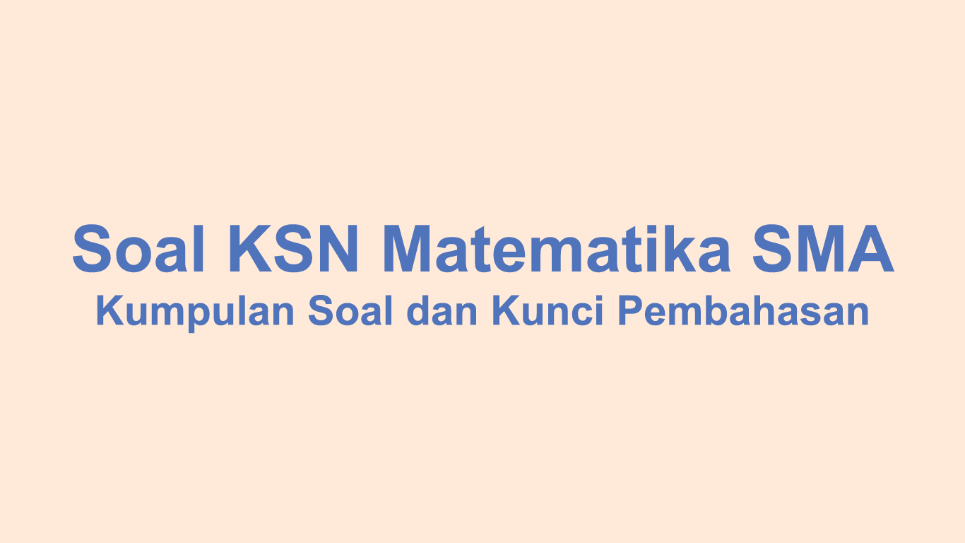 Soal OSN KSN Matematika SMA